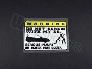 Warning Decal Sticker   Do not screw with my EG Civic JDM (Yellow