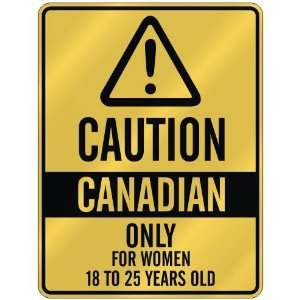 CAUTION  CANADIAN ONLY FOR WOMEN 18 TO 25 YEARS OLD  PARKING SIGN