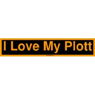 I Love My Plott Bumper Sticker Automotive