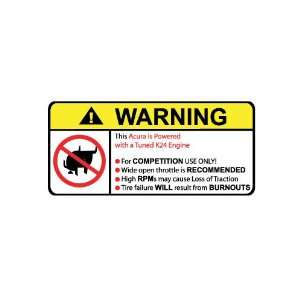 Acura Tuned K24 Engine No Bull, Warning decal, sticker