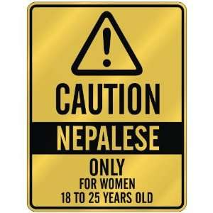 CAUTION  NEPALESE ONLY FOR WOMEN 18 TO 25 YEARS OLD  PARKING SIGN