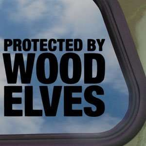 Protected By Wood Elves Black Decal Truck Window Sticker
