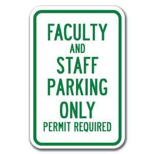 Faculty And Staff Parking Only Permit Required Sign 12 x