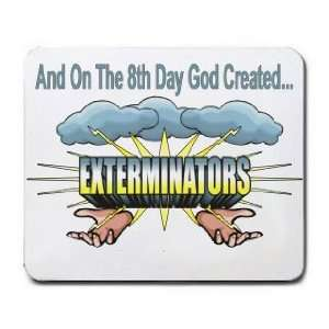 And On The 8th Day God Created EXTERMINATORS Mousepad