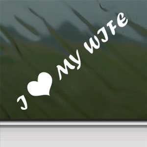 I LOVE MY WIFE White Sticker Car Laptop Vinyl Window White