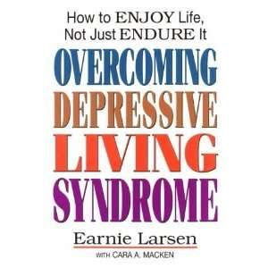 Overcoming Depressive Living Syndrome How to Enjoy Life, Not Just